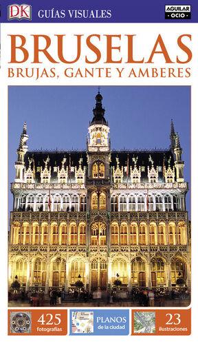 BRUSELAS, BRUJAS, GANTE Y AMBERES (GUÍAS VISUALES)