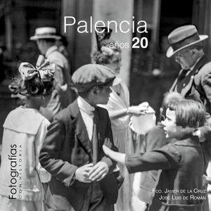 FOTOGRAFÍAS CON HISTORIA. PALENCIA AÑOS 20