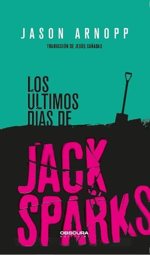 LOS ÚLTIMOS DÍAS DE JACK SPARKS
