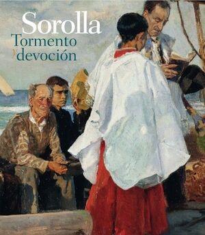 SOROLLA. TORMENTO Y DEVOCION