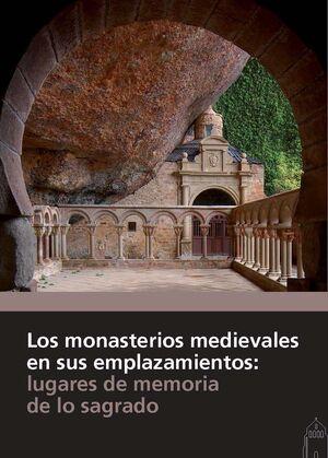 LOS MONASTERIOS MEDIEVALES EN SUS EMPLAZAMIENTOS: LUGARES DE MEMORIA DE LO SAGRA