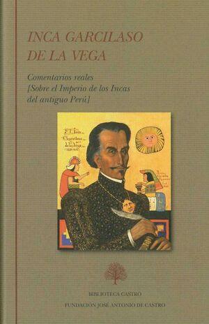 INCA GARCILASO DE LA VEGA. TOMO II: COMENTARIOS REALES