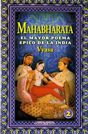 MAHABHARATA. EL MAYOR POEMA EPICO DE LA INDIA