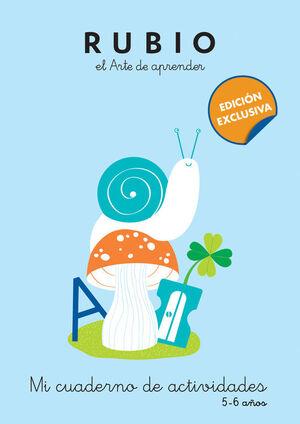MI CUADERNO DE ACTIVIDADES: 5 - 6 AÑOS (EDICIÓN EXCLUSIVA) (RUBIO. EL ARTE DE AP