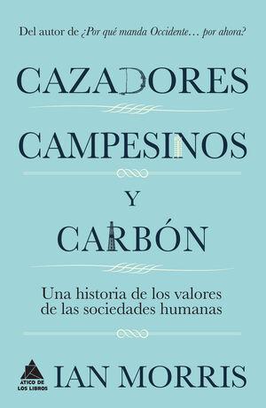 CAZADORES, CAMPESINOS Y CARBÓN