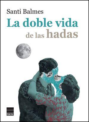 DOBLE VIDA DE LAS HADAS, LA - RÚSTICA