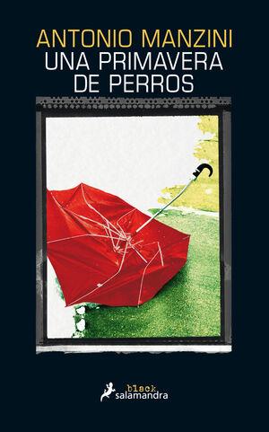 UNA PRIMAVERA DE PERROS (SUBJEFE ROCCO SCHIAVONE 3)