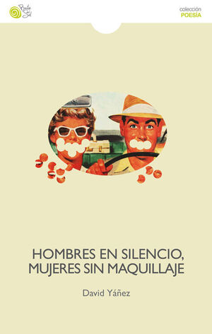 HOMBRES EN SILENCIO, MUJERES SIN MAQUILLAJE