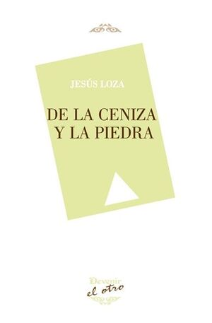 DE LA CENIZA Y LA PIEDRA