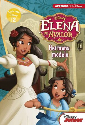 ELENA DE AVALOR. HERMANA MODELO (LEO CON DISNEY - NIVEL 2)