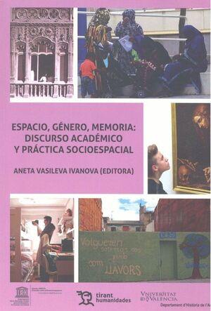 ESPACIO, GÉNERO, MEMORIA: DISCURSO ACADÉMICO Y PRÁCTICA SOCIOESPACIAL