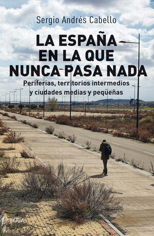 LA ESPAÑA EN LA QUE NUNCA PASA NADA