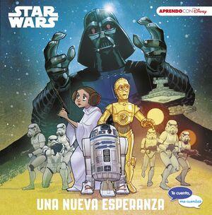 STAR WARS. UNA NUEVA ESPERANZA (TE CUENTO, ME CUENTAS UNA HISTORI