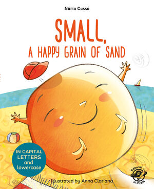 SMALL, A HAPPY GRAIN OF SAND