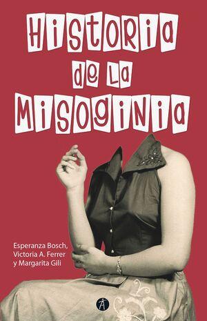HISTORIA DE LA MISOGINIA - 2ªEDICION REVISADA Y AUMENTADA