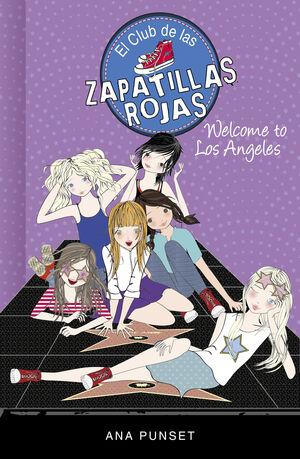WELCOME TO LOS ANGELES! (SERIE EL CLUB DE LAS ZAPATILLAS ROJAS 15)