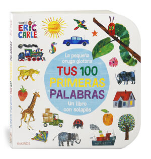 PEQUEÑA ORUGA GLOTONA TUS 100 PRIMERAS PALABRAS, LA