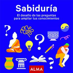 SABIDURÍA. EL DESAFÍO DE LAS PREGUNTAS PARA AMPLIAR TUS CONOCIMIENTOS