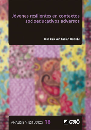 JOVENES RESILIENTES EN CONTEXTOS SOCIOEDUCATIVOS ADVERSOS