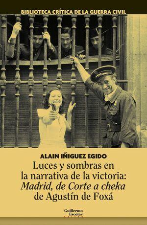 LUCES Y SOMBRAS EN LA NARRATIVA DE LA VICTORIA: MADRID, DE CORTE A CHEKA DE AGUS