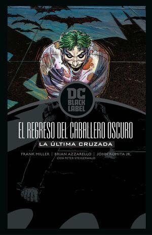 BATMAN: EL REGRESO DEL CABALLERO OSCURO - LA ÚLTIMA CRUZADA (BIBLIOTECA DC BLACK