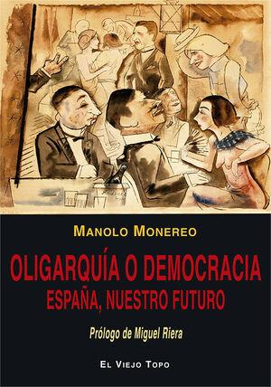 OLIGARQUIA O DEMOCRACIA