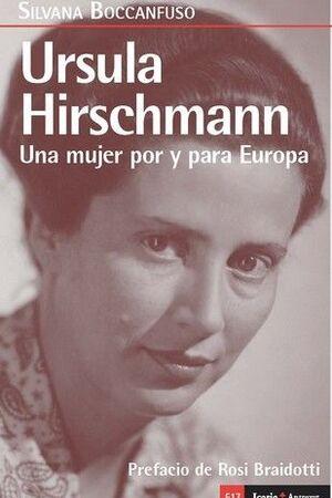URSULA HIRSCHAMANN-UNA MUJER POR Y PARA EUROPA
