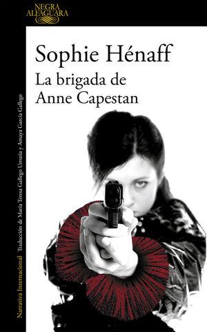 LA BRIGADA DE ANNE CAPESTAN (ANNE CAPESTAN 1)