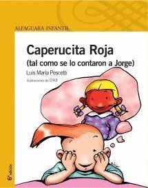 CAPERUCITA ROJA (TAL Y COMO SE LO CONTARON)