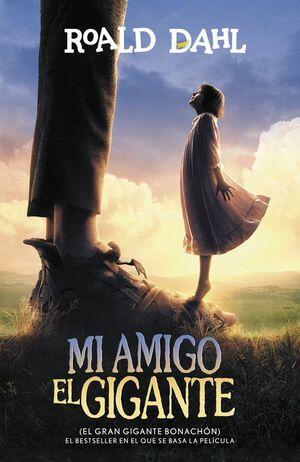 MI AMIGO EL GIGANTE (EL GRAN GIGANTE BONACHÓN) (COLECCIÓN ALFAGUARA CLÁSICOS)