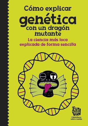 COMO EXPLICAR GENETICA CON UN DRAGON...