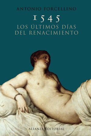 1545. LOS ÚLTIMOS DÍAS DEL RENACIMIENTO
