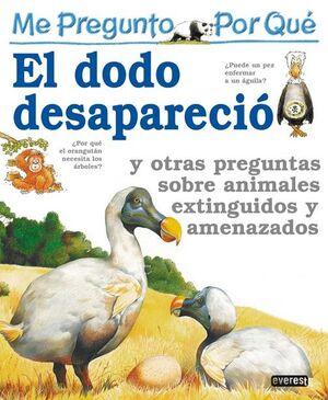 ME PREGUNTO POR QUÉ: EL DODO DESAPARECIÓ Y OTRAS PREGUNTAS SOBRE ANIMALES EXTING