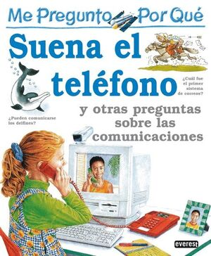 ME PREGUNTO POR QUÉ: SUENA EL TELÉFONO Y OTRAS PREGUNTAS SOBRE LAS COMUNICACIONE