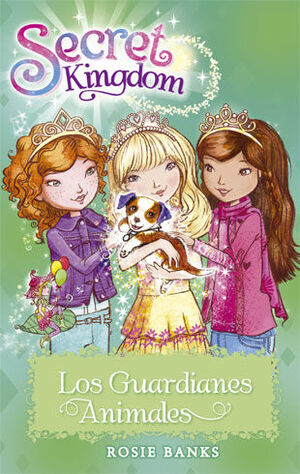 SECRET KINGDOM 19. LOS GUARDIANES ANIMALES