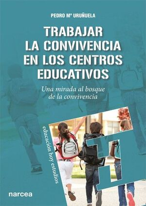 TRABAJAR LA CONVIVENCIA EN LOS CENTROS EDUCATIVOS