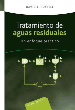 TRATAMIENTO DE AGUAS RESIDUALES. UN ENFOQUE PRACTICO .