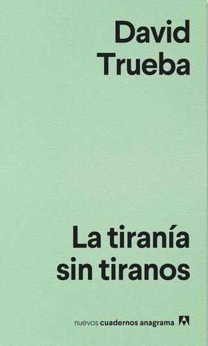 LA TIRANIA SIN TIRANOS