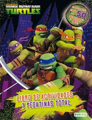TEENAGE MUTANT NINJA TURTLES. LIBRO DE ACTIVIDADES Y PEGATINAS TOTAL