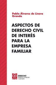 ASPECTOS DE DERECHO CIVIL DE INTERES PARA LA EMPRESA FAMILIAR