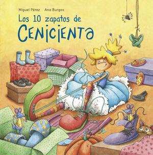LOS 10 ZAPATOS DE CENICIENTA (CLÁSICOS PARA CONTAR)