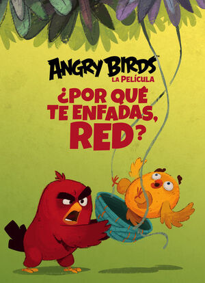 ¿POR QUÉ TE ENFADAS, RED? (ANGRY BIRDS. LECTURAS)