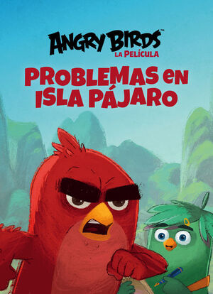 PROBLEMAS EN ISLA PÁJARO (ANGRY BIRDS. LECTURAS)