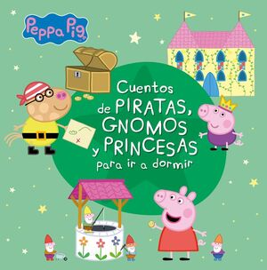 CUENTOS DE PIRATAS, GNOMOS Y PRINCESAS PARA IR A DORMIR