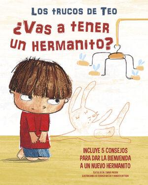 ¿VAS A TENER UN HERMANITO (LOS TRUCOS DE TEO)