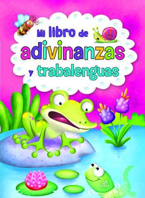 MI LIBRO DE ADIVINANZAS Y TRABALENGUAS