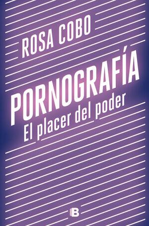 PORNOGRAF¡A. EL PLACER DEL PODER