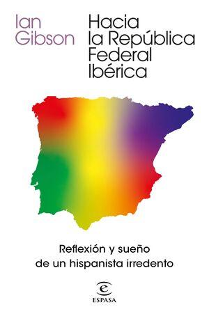HACIA LA REPÚBLICA FEDERAL IBÉRICA