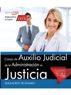 CUERPO AUXILIO JUDICIAL ADMINISTRACIÓN DE JUSTICIA. SIMULACROS DE EXAMEN