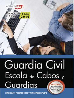 GUARDIA CIVIL. ESCALA DE CABOS Y GUARDIAS. ORTOGRAFÍA, PSICOTÉCNICOS Y TEST DE P